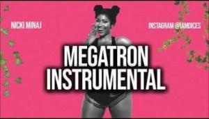 Instrumental: Nicki Minaj - Megatron